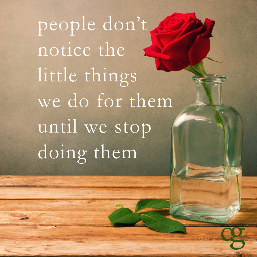 Quotes About People Who Notice: People Don't Notice The Little Things We Do For Them Until