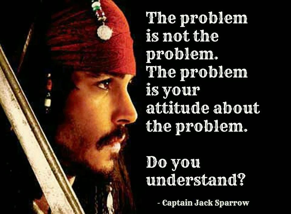 The Problem Is Not The Problem. The Problem Is Your
